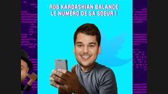 Rob Kardashian balance le numéro de sa soeur !
