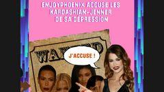 Enjoyphoenix accuse les Kardashian-Jenner !